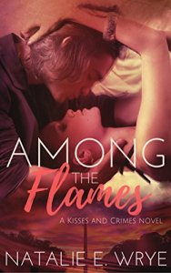 Among the Flames by Natalie Wrye….Book Blitz