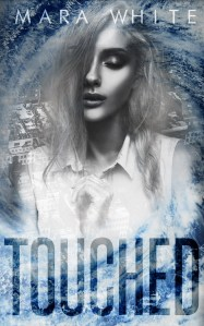 Touched by Mara White…Blog Tour & Review