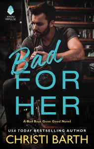 Bad For Her by Christi Barth….Blog Tour Stop