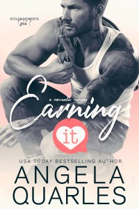 Earning It by Angela Quarles….Release Day Blitz