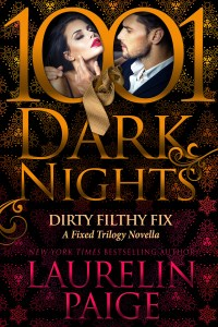 Dirty Filthy Fix by Laurelin Paige…ARC Review