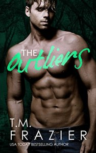 The Outliers by T.M. Frazier….Blog Tour