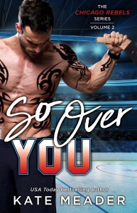 So Over You by Kate Meader….Review, Excerpt & Giveaway