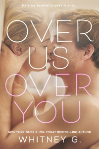 Over Us, Over You by Whitney G…Release Blitz