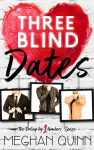 Three Blind Dates by Meghan Quinn…Blog Tour & Review