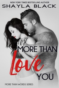 More Than Love You by Shayla Black…Release Day Event