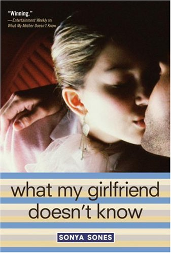 What My Girlfriend Doesn't Know – Sonya Sones