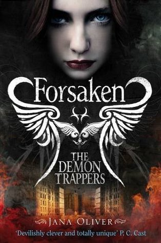 Forsaken (The Demon Trappers #1) – Jana Oliver