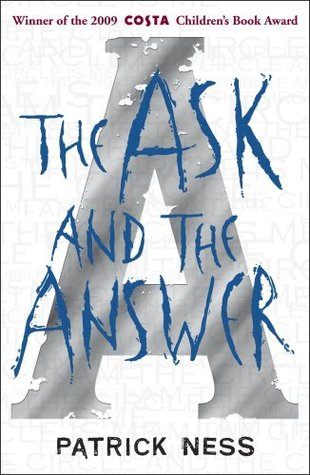 The Ask and the Answer – Patrick Ness