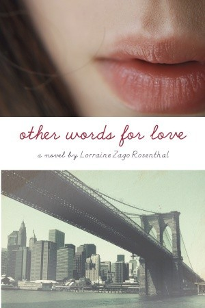 Other Words For Love –Lorraine Zago Rosenthal