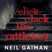 Click Clack the Rattlebag – Neil Gaiman (Mini-review)
