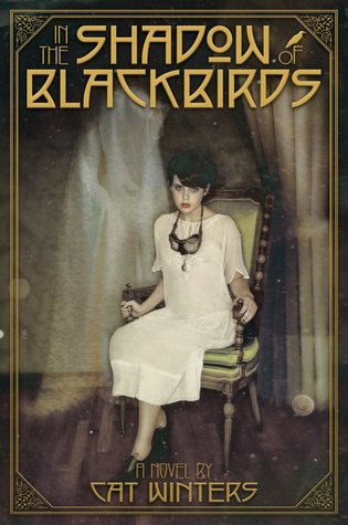 In The Shadow of Blackbirds – Cat Winters