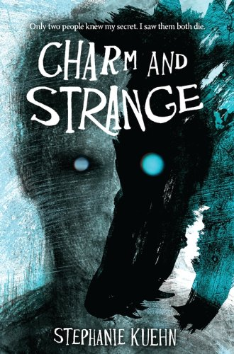 Charm and Strange – Stephanie Kuehn
