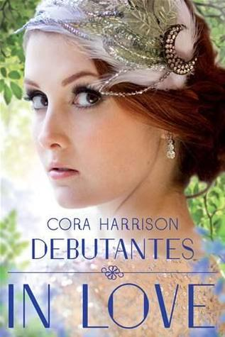 Debutantes: In Love – Cora Harrison