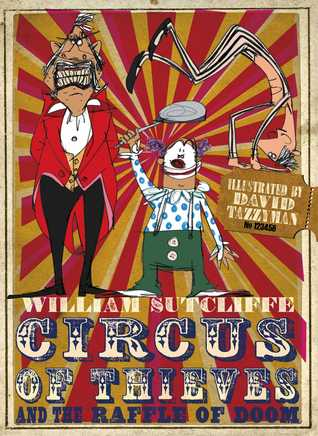 Circus of Thieves and the Raffle of Doom – William Sutcliffe & David Tazzyman