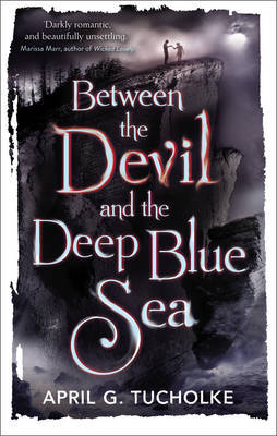 Between the Devil and the Deep Blue Sea blog tour: Top 5 UK Inspirations by April G. Tucholke
