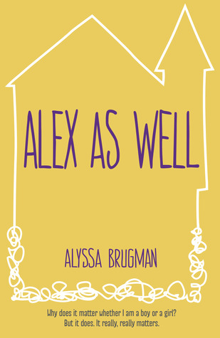 Alex As Well – Alyssa Brugman