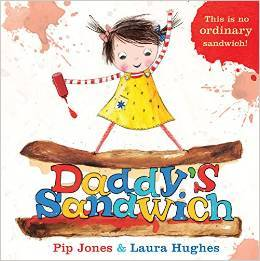 Daddy's Sandwich – Pip Jones and Laura Hughes