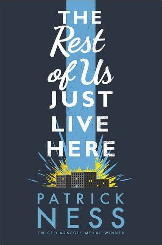 The Rest of Us Just Live Here – Patrick Ness