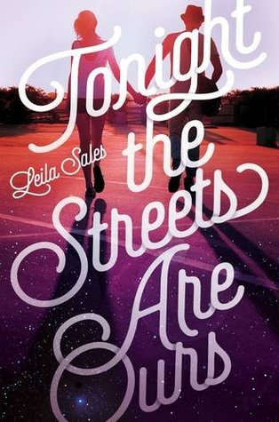 Tonight The Streets Are Ours – Leila Sales