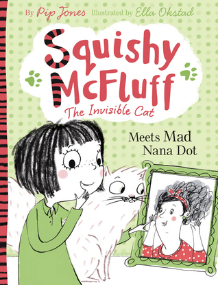 Squishy McFluff: Meets Mad Nana Dot – Pip Jones & Ella Okstad
