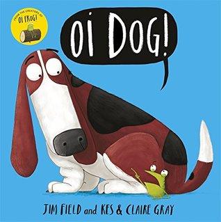 Oi Dog – Kes & Claire Gray & Jim Field