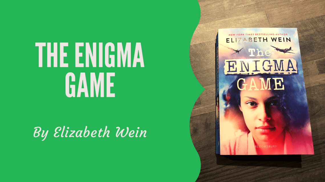 Book Review for The Enigma Game by Elizabeth Wein with blog title and image of the book on a wooden background