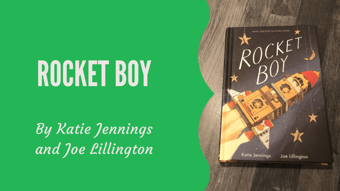 Rocket Boy by Katie Jennings and Joe Lillington review