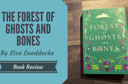 Book review - image of The Forest of Ghosts and Bones by Lisa Lueddecke on a wooden background with blog title in blue box to the left