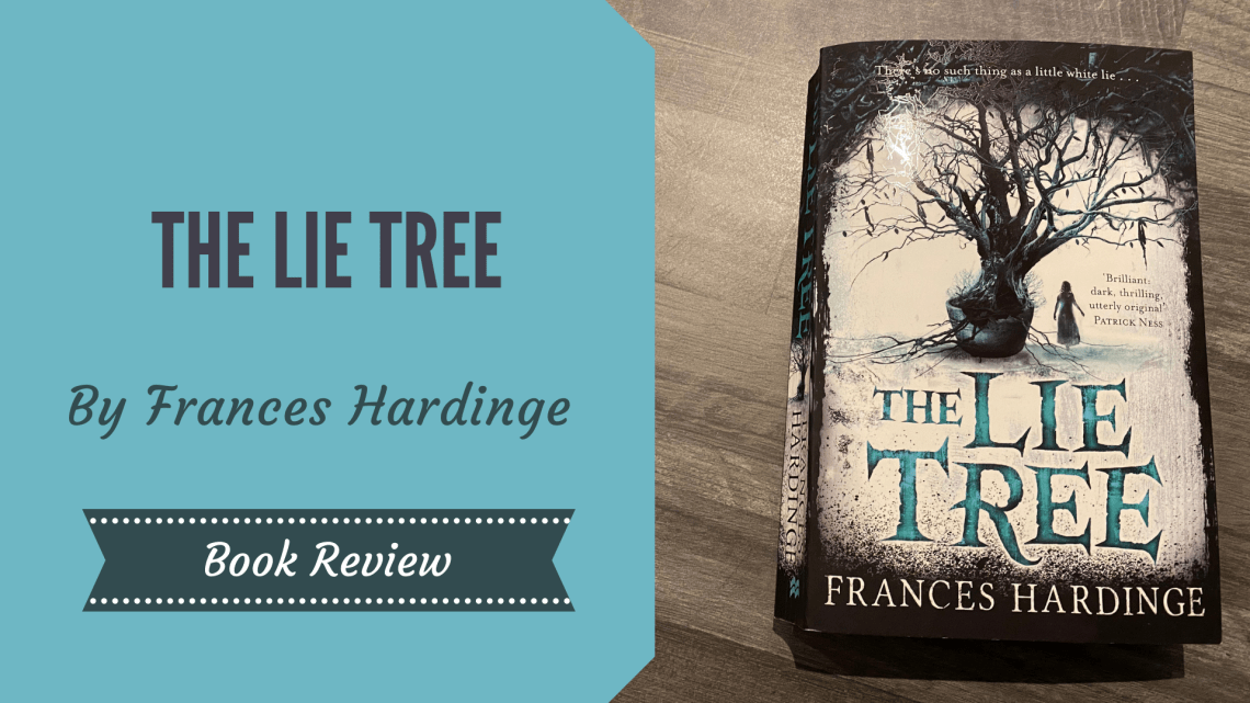 "The Lie Tree, 2015 cover with the tree and a girl stood next to it, on a wooden background with an overlay on top of the image which says ""The Lie Tree by Frances Hardinge Book Review"""