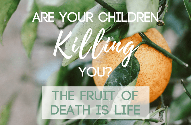 Are Your Children Killing You?