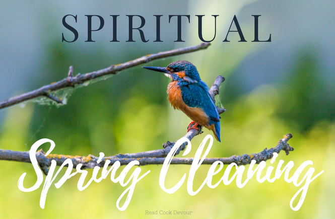 Spiritual Spring Cleaning | Read Cook Devour