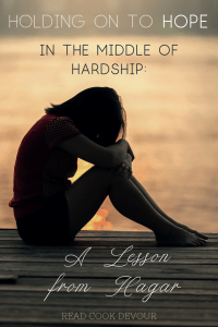 Holding on to Hope in the Middle of Hardship: A Lesson From Hagar