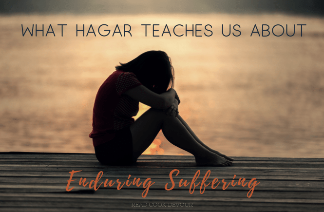What Hagar Teaches Us About Enduring Suffering