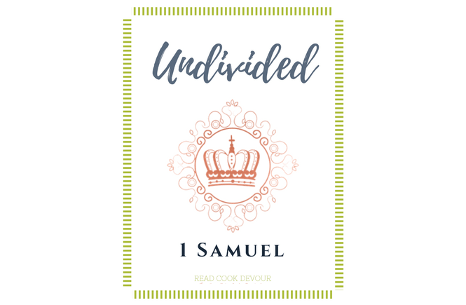 Undivided Customizable Devotional Bible Study 1 Samuel