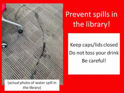 Digital Bulletin Board slide reminding students to prevent spills in the library