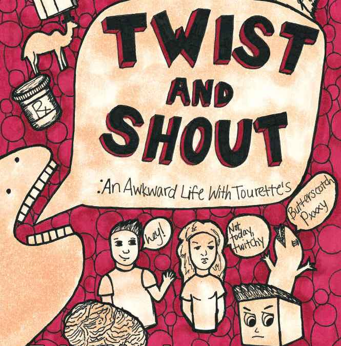 Twist & Shout: An Awkward Life With Tourette's | T.L. Oberheu
