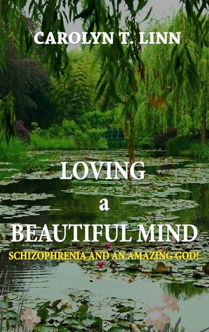 Loving a Beautiful Mind – Carolyn T. Linn