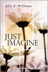 Just Imagine by Jilly Williams