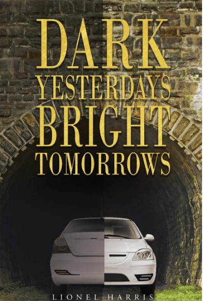 Dark Yesterdays, Bright Tomorrows by Lionel Harris