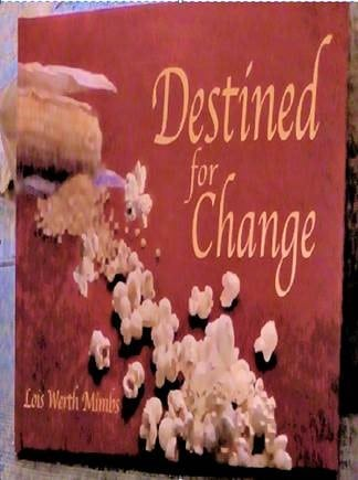 Destined for Change by Lois Werth Mimbs