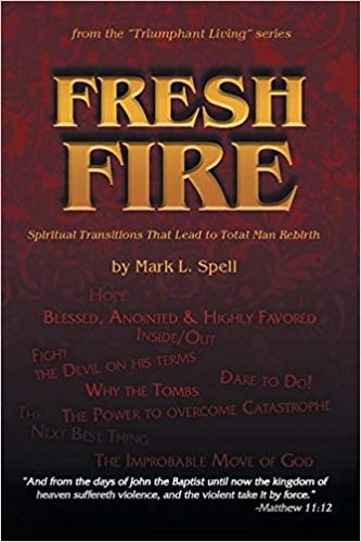 Fresh Fire: New Book Inspires Spiritual Growth in Lives of Believers.