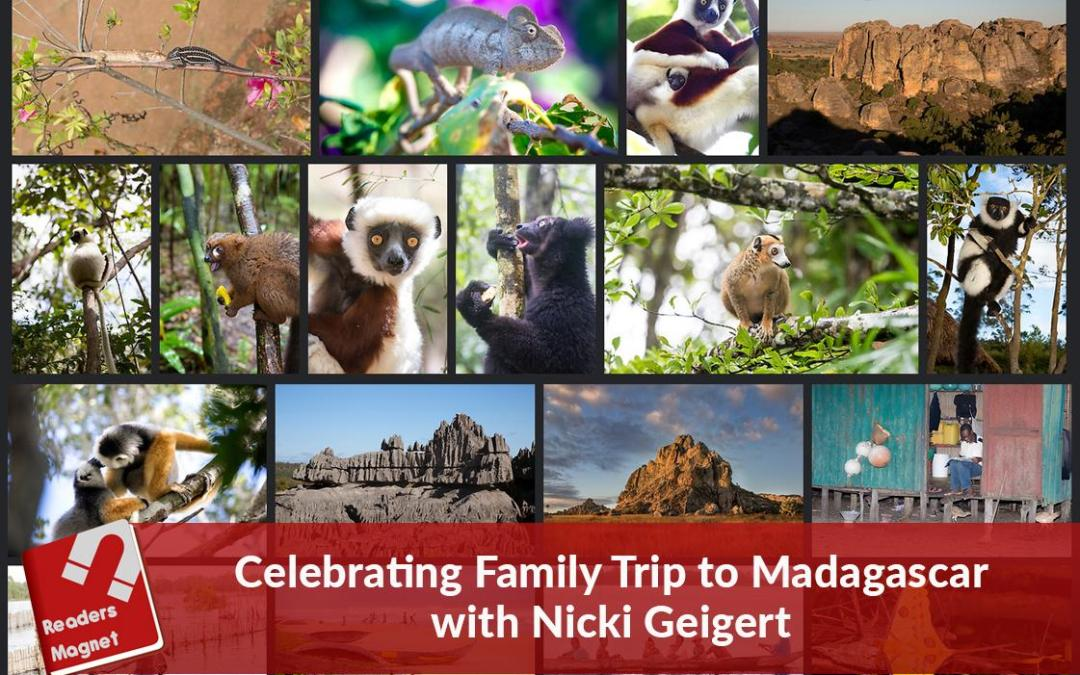 Celebrating Family Trip to Madagascar with Nicki Geigert