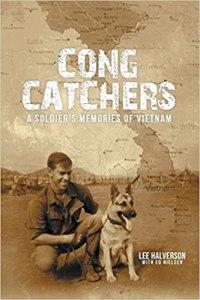 Cong Catchers A soldiers memories of Vietnam