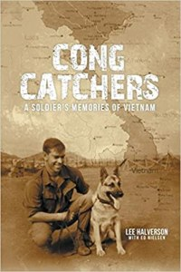 Cong Catchers A soldiers memories of Vietnam