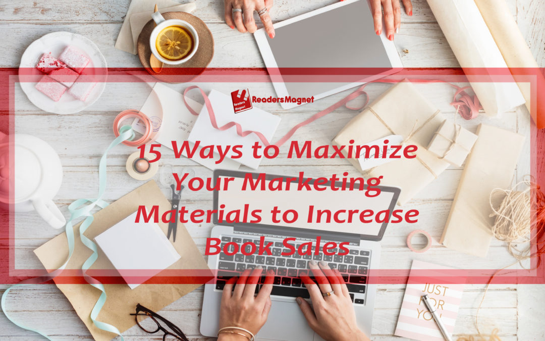 15 Ways to Maximize Your Marketing Materials to Increase Book Sales