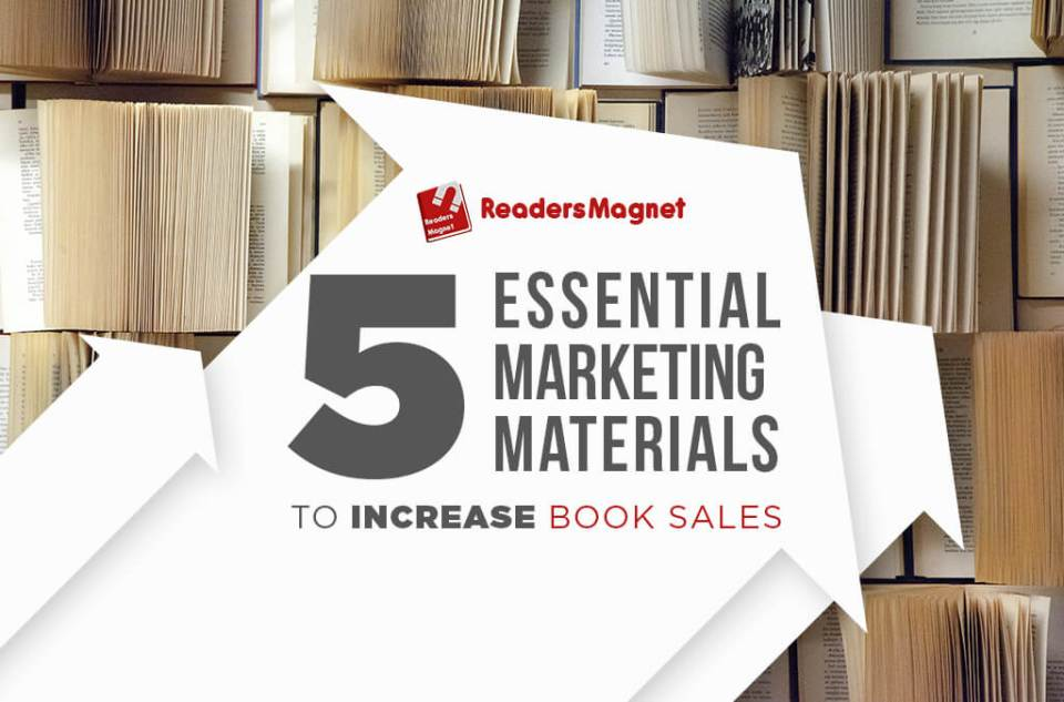 5 Essential Marketing Materials to Increase Book Sales
