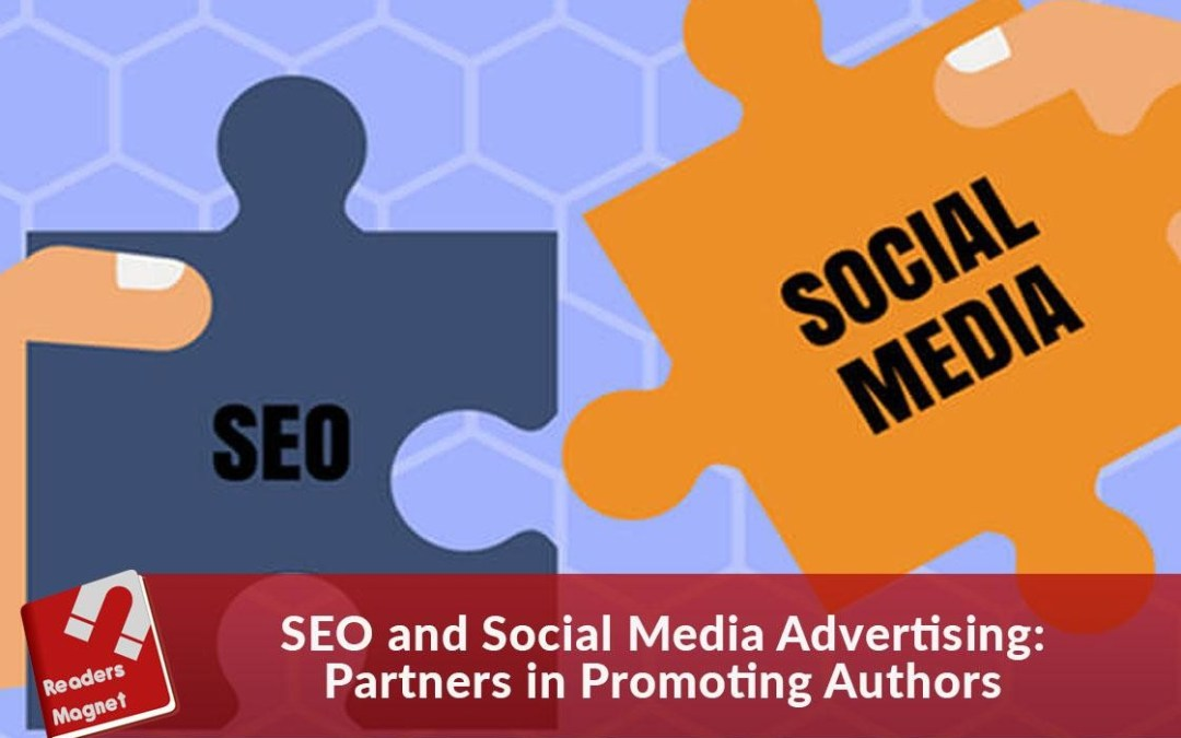 SEO and Social Media Advertising: Partners in Promoting Authors