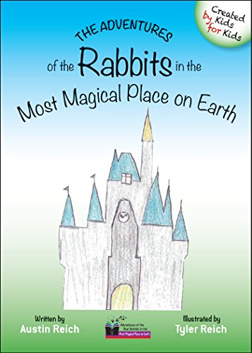 """""""The Adventures of the Rabbits in the Most Magical Place on Earth"""" by Austin and Tyler Reich"""