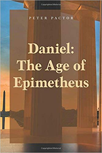 """Daniel: The Age of Epimetheus"" by Peter Pactor"